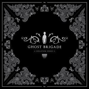 Ghost Brigade альбом Isolation Songs