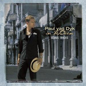Paul Van Dyk альбом In Between Bonus Tracks