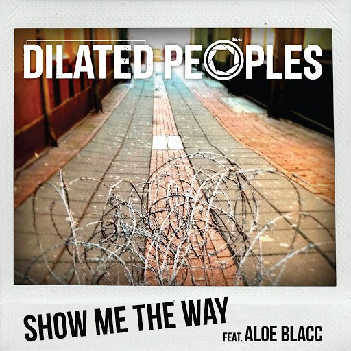 Dilated Peoples альбом Show Me The Way (feat. Aloe Blacc)