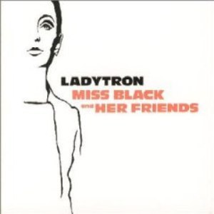 Ladytron альбом Miss Black and Her Friends