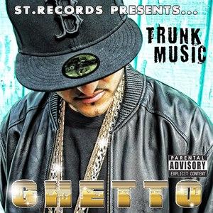Ghetto альбом Trunk Music