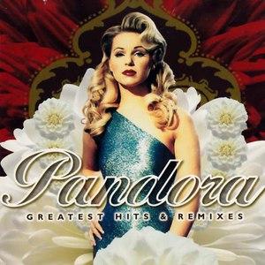 Pandora альбом Greatest Hits & Remixes