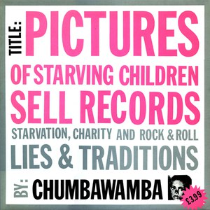 Chumbawamba альбом Pictures of Starving Children Sell Records