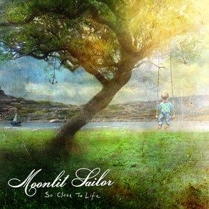 Moonlit Sailor альбом So Close To Life