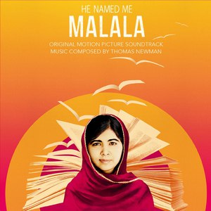 Thomas Newman альбом He Named Me Malala (Original Motion Picture Soundtrack)