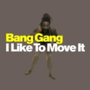 Bang Gang альбом I Like To Move It