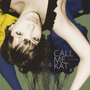 CALLmeKAT альбом Fall Down
