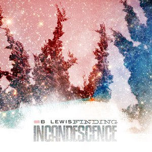 B.Lewis альбом Finding Incandescence