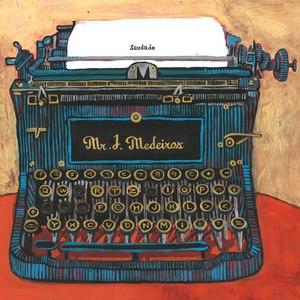 Mr. J. Medeiros альбом Saudade