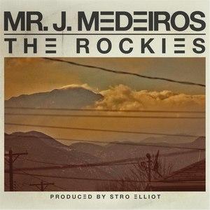 Mr. J. Medeiros альбом The Rockies