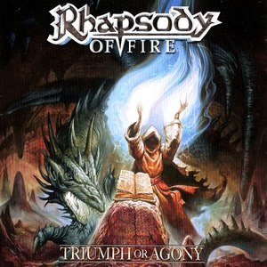 Rhapsody of fire альбом Triumph Or Agony (Limited edition)