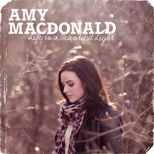 Amy Macdonald альбом Life In A Beautiful Light (Deluxe Version)