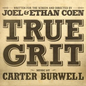 Carter Burwell альбом True Grit (Soundtrack from the Motion Picture)