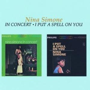 Nina Simone альбом Nina Simone In Concert / I Put A Spell On You
