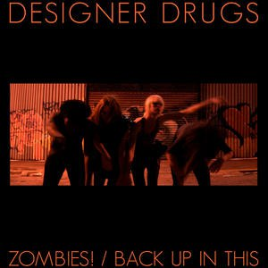 Designer Drugs альбом Zombies! / Back Up in This Re-Issue