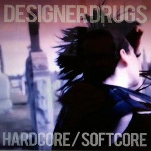Designer Drugs альбом Hardcore/Softcore