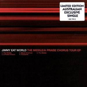 Jimmy Eat World альбом The Middle / A Praise Chorus Tour EP