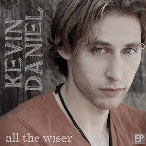 Kevin Daniel альбом All the Wiser