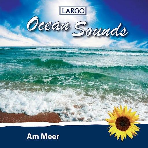 Largo альбом Ocean Sounds - Am Meer, Naturgeräusche ohne Musik