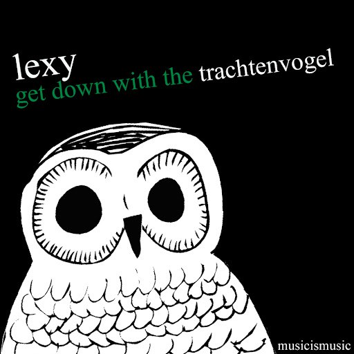 LEXY альбом Get Down With The Trachtenvogel
