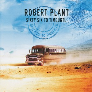 Robert Plant альбом Sixty Six To Timbuktu