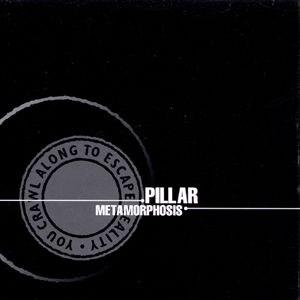 Pillar альбом Metamorphosis