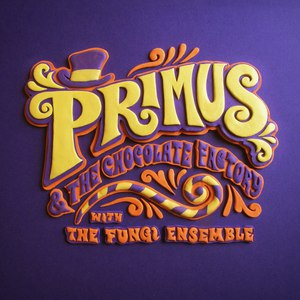 Primus альбом Primus & The Chocolate Factory with the Fungi Ensemble