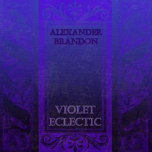 Alexander Brandon альбом Violet Eclectic