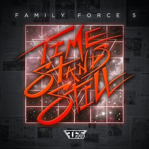 Family Force 5 альбом Time Stands Still