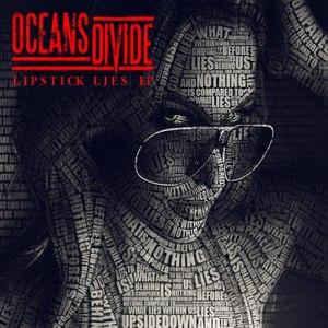 Oceans Divide альбом Lipstick Lies EP