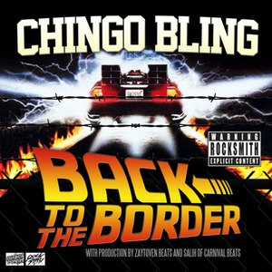 Chingo Bling альбом Back To The Border
