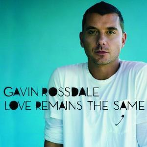 Gavin Rossdale альбом Love Remains the Same (International Version)