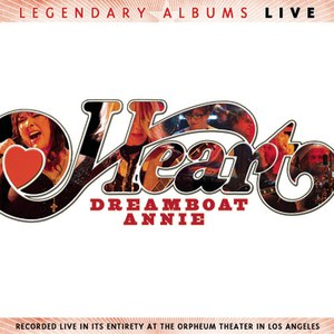 Heart альбом Dreamboat Annie Live
