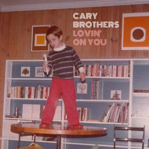 Cary Brothers альбом Lovin' on You