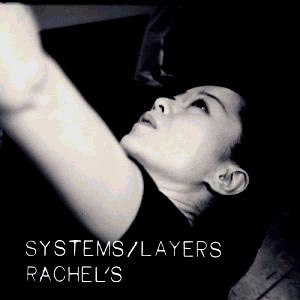 Rachel's альбом Systems / Layers