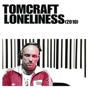 Tomcraft альбом Loneliness 2010
