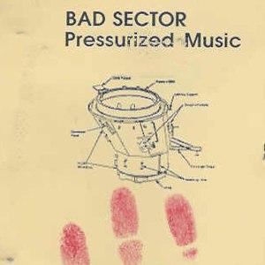 Bad Sector альбом Pressurized Music