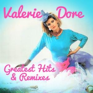 Valerie Dore альбом Greatest Hits & Remixes