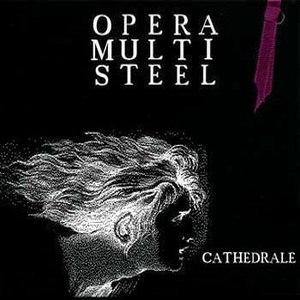 Opera Multi Steel альбом Cathedrale