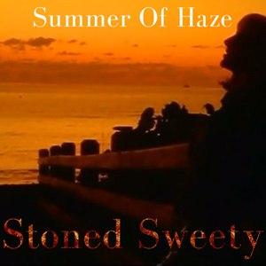 Summer Of Haze альбом Stoned Sweety
