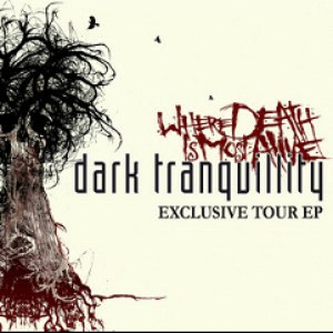 Dark Tranquillity альбом Where Death Is Most Alive - Exclusive Tour Ep