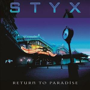 Styx альбом Return To Paradise