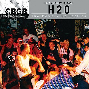 h2o альбом CBGB OMFUG Masters:Live August 19, 2002 - The Bowery Collection