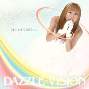 Dazzle Vision альбом Crystal Children