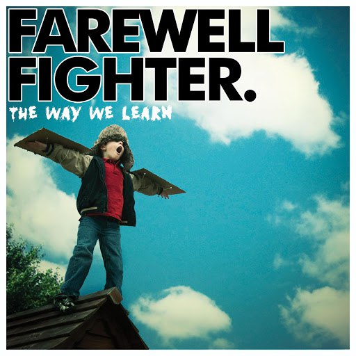 Farewell Fighter альбом The Way We Learn (Deluxe)