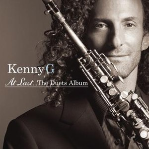 Kenny G альбом At Last...The Duets Album