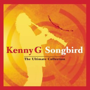 Kenny G альбом Songbird - The Ultimate Collection