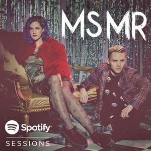 Ms Mr альбом Spotify Sessions