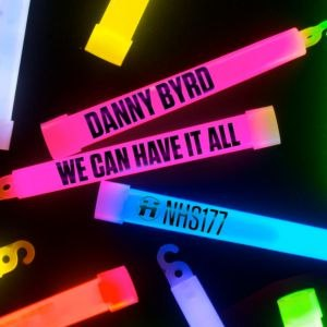 Danny Byrd альбом We Can Have It All