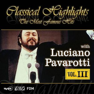 Luciano Pavarotti альбом Classical Highlights - The Most Famous Hits
